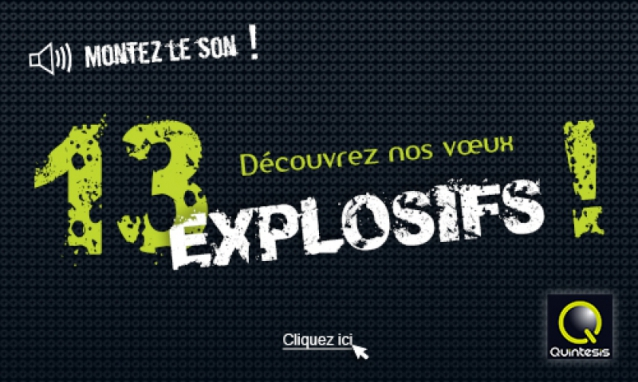 En 2013, Quintesis Communication vous présente ses vœux 13 explosifs